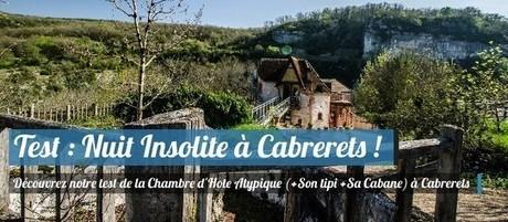 Test : Nuit dans une chambre d'hôte atypique et insolite près de Saint-Cirq Lapopie !   Tourisme veille info   Scoop.it