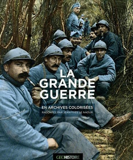 Grande Guerre: les archives colorisées de la revue «Le Miroir» | Geopolis | Nos Racines | Scoop.it