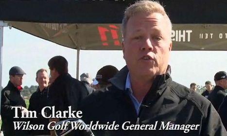 Tim Clarke présente la nouvelle gamme de fers et drivers Wilson | Tout le matériel golf, équipement golf et accessoires golf | Scoop.it