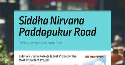 Siddha Nirvana Special Offe | Real Estate | Scoop.it