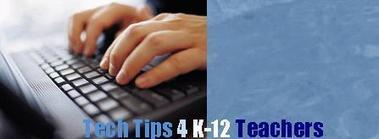 Tech-Tips-4-K-12Teachers - home | TechLib | Scoop.it