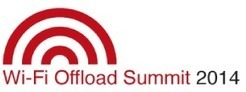 Wifi OffLoad Summit 2014 | Carrier Wi-Fi and Wi-Fi Offload | Scoop.it