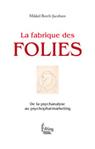 La fabrique des folies | Editions Sciences Humaines | Scoop.it