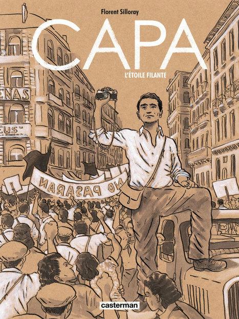 Capa l'étoile filante, une BD qui retrace la vie de Robert Capa | Photography Stuff For You | Scoop.it