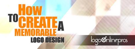 Memorable Logo For Your Business | Blog - Logo Online Pros | HOW TO CREATE A MEMORABLE LOGO FOR YOUR BUSINESS | Scoop.it