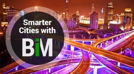 Transcending Into Smarter Cities with BIM   Architecture Engineering & Construction (AEC)   Scoop.it