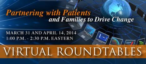 Partnering with Patients and Families to Drive Change-Planetree Virtual Roundtables | patient-centered care | Scoop.it