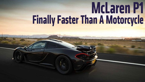 McLaren P1 – Finally Faster Than A Motorcycle | News | Scoop.it