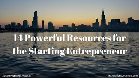 14 Powerful Resources for the Starting Entrepreneur | BudgetVertalingOnline | My blogs on translations, (content) marketing, entrepreneurship, social media, branding, crowdfunding and circular economy | Scoop.it