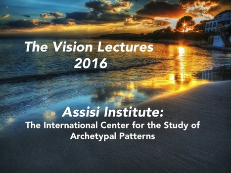 The Vision Lectures 2016   Psyche, soul, culture and civilization   Scoop.it