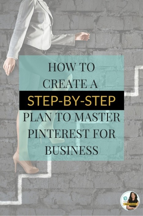 How To Create A Step-by-Step Plan to Master Pinterest for Business | Pinterest | Scoop.it