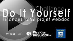 Challenge Do It Yourself : 10 000 euros à gagner pour boucler le budget de votre webdocumentaire   L'actualité du webdocumentaire   Scoop.it