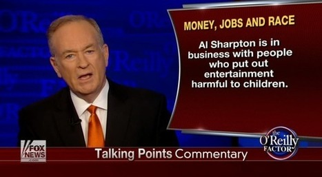 Bill O'Reilly Hammers Obama's Economy, Al Sharpton For Alliance With 'Harmful' Black Culture | Economic & Multicultural Terrorism | Scoop.it