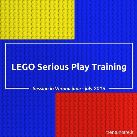 LEGO SERIOUS PLAY TRAINING - VERONA | Vito Titaro | Scoop.it