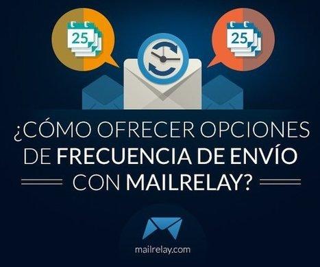 ¿Cómo ofrecer opciones de frecuencia de envío con Mailrelay? | AgenciaTAV - Asistencia Virtual | Scoop.it