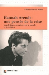 Hannah Arendt : une pensée de la crise - La politique aux prises avec la morale et la religion | Philosophie en France | Scoop.it