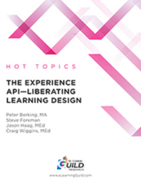 The eLearning Guild : The Experience API-Liberating Learning Design : Research Library