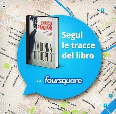 Rizzoli e foursquare per scoprire i luoghi dei libri | Social media culture | Scoop.it