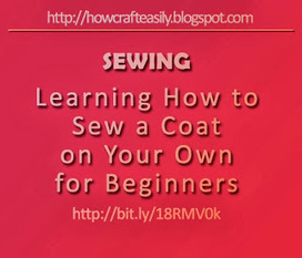Learn How to Sew Women's Coat for Beginners | Cool Easy Crafting Guide Blog | Scoop.it