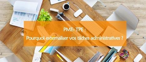PME- TPE : pourquoi externaliser vos tâches administratives ? | Astuces gestion du temps et Assistant privé à distance | Scoop.it