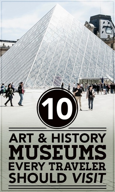 Travelers pick the best museums for enjoying art and learning history | Tourism Innovation | Scoop.it