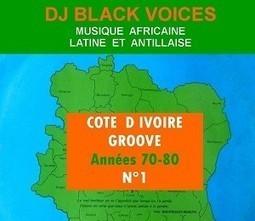 [RADIO] Voyage musicale dans la Côte d'Ivoire seventies avec Black Voices   Music and nothing else !   Scoop.it