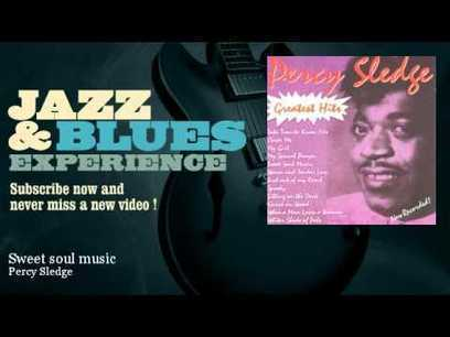 Percy Sledge - Sweet soul music - JazzAndBluesExperience - YouTube | All that Jazz! | Scoop.it