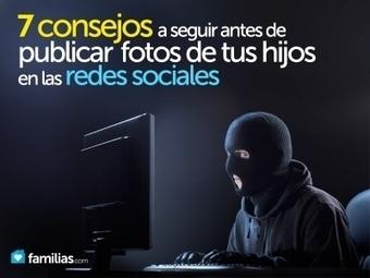 Siete consejos a seguir antes de publicar fotos de tus hijos en las redes sociales | Information Technology | Scoop.it
