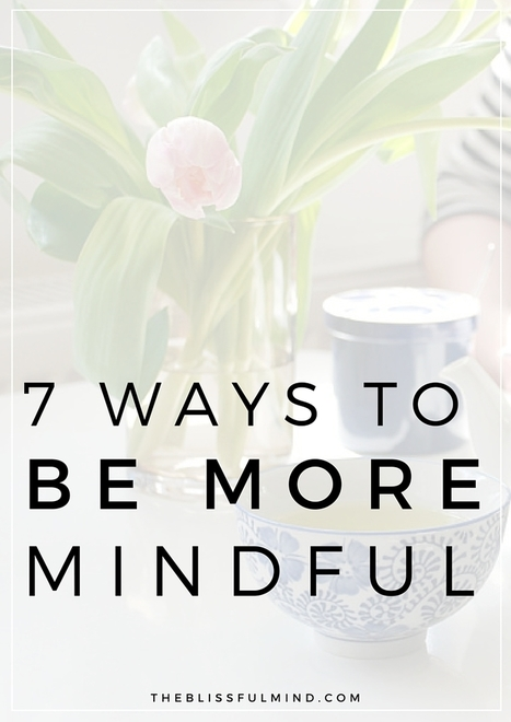 How To Add More Mindfulness Into Your Everyday | Mindful | Scoop.it