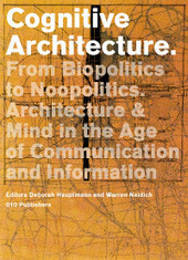 Cognitive Architecture. From Bio-Politics To Noo-Politics | Artbrain | morphogenesis and emergence | Scoop.it