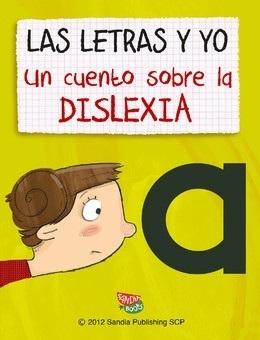 Las letras y yo: Un cuento sobre la dislexia | Dislexia | Scoop.it