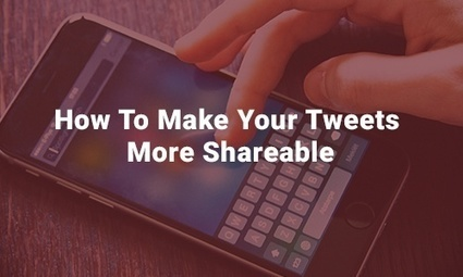 How To Make Your Tweets More Shareable | Social Media Strategies | Scoop.it