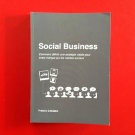 Social Business par Fred Cavazza: un excellent livre sur le web social en français - Greg from...   Digital Marketing   Scoop.it
