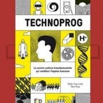 Décrypter et comprendre le transhumanisme en 218 pages - Le Monde Informatique | Le pouvoir du transhumanisme | Scoop.it