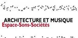 Architecture et musique : espaces, sons, sociétés | le Cresson veille et recherche… | DESARTSONNANTS - CRÉATION SONORE ET ENVIRONNEMENT - ENVIRONMENTAL SOUND ART - PAYSAGES ET ECOLOGIE SONORE | Scoop.it