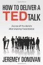 Presentation Skills: How To Deliver A TED Talk: Secrets Of The World's Most Inspiring Presentations : Powerpoint Presentation Skills | Story Coaching | Scoop.it