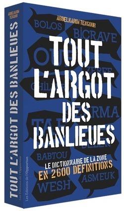 L'argot des banlieues a son dictionnaire | écriture passion | Scoop.it