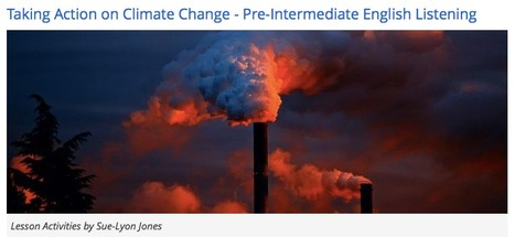 Pre-Intermediate English Listening - Taking Action on Climate Change | English Language Teaching resources | Scoop.it