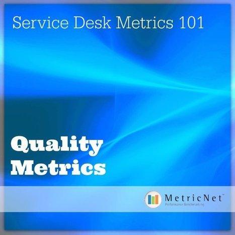Service Desk Metrics 101 | Quality Metrics | IT | Service Desk | Desktop Support | Call Center | Performance Benchmarking | Scoop.it