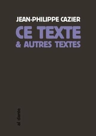 [note de lecture] Jean-Philippe Cazier ou les états superposés du texte par  Véronique Bergen | Poezibao | Scoop.it