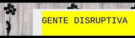 ÚNETE A NUESTRO GRUPO EN FACEBOOK | GENTE DISRUPTIVA | Scoop.it