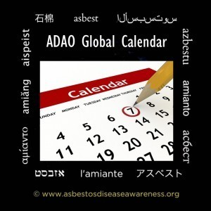Asbestos Disease Awareness Organization Global Calendar | Asbestos and Mesothelioma World News | Scoop.it
