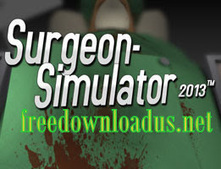 Surgeon Simulator 2013 Free Download ~ Free Download Us | Trine 2 Complete Story Free Download | Scoop.it