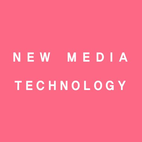 New Media Technology | SCOOP.IT STUDENTS | Scoop.it