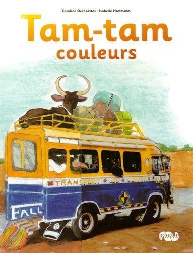 Tam-tam couleurs de Caroline Desnoe͏ttes, Isabelle Hartmann | Les nouveautés de la médiathèque | Scoop.it