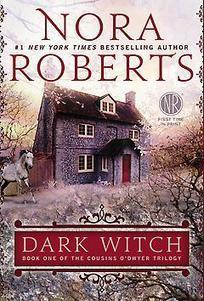 Dark Witch : Book One of The Cousins O'Dwyer Trilogy | Nora Roberts | Paperback | 9780425259856 | Bookish.com | Favorite Best-Selling Books | Scoop.it