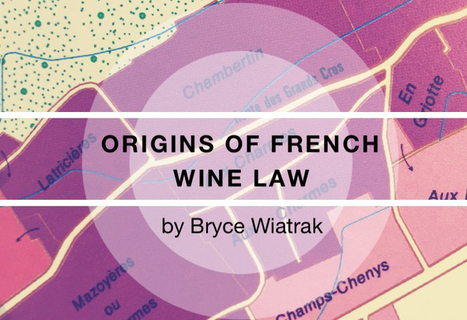 Origins of French Wine Law | Napa Valley Wine Academy | French law for non french-speaking patrons - Legal translation tools | Scoop.it