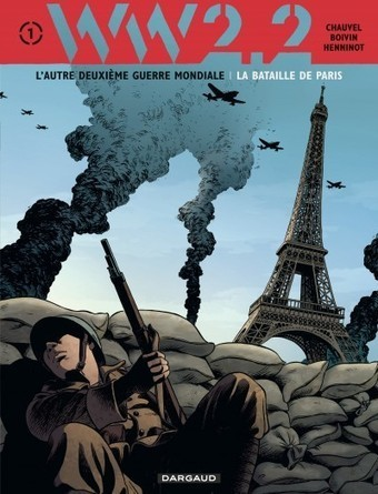 BD WW 2.2. - La Bataille de Paris (Editions Dargaud) | histoire | Scoop.it