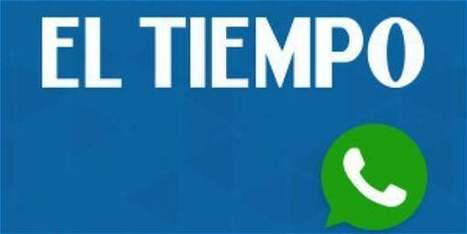 EL TIEMPO lanza línea de WhatsApp para comunicarse con sus lectores - Novedades tecnología - El Tiempo | Uso inteligente de las herramientas TIC | Scoop.it