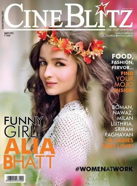Alia Bhatt Beautifies CineBlitz Magazine India March 2015 Issue | Bollywood News,Gossips,Photoshoots,Movie Reviews | Scoop.it